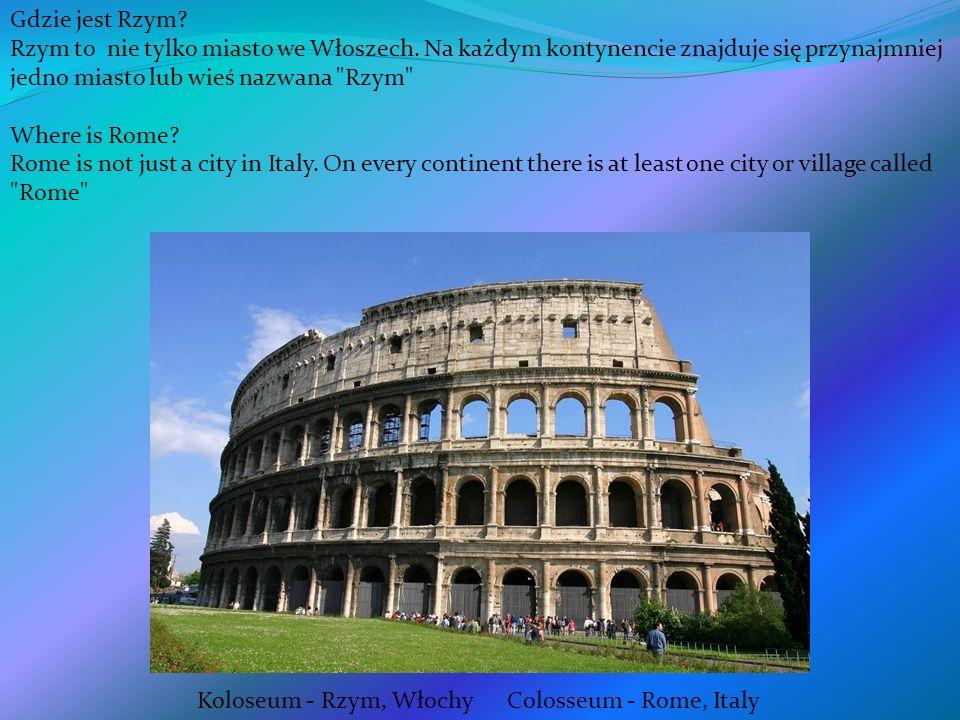 Gdzie jest Rzym? Rzym to nie tylko miasto we Włoszech. Na każdym kontynencie znajduje się przynajmniej jedno miasto lub wieś nazwana