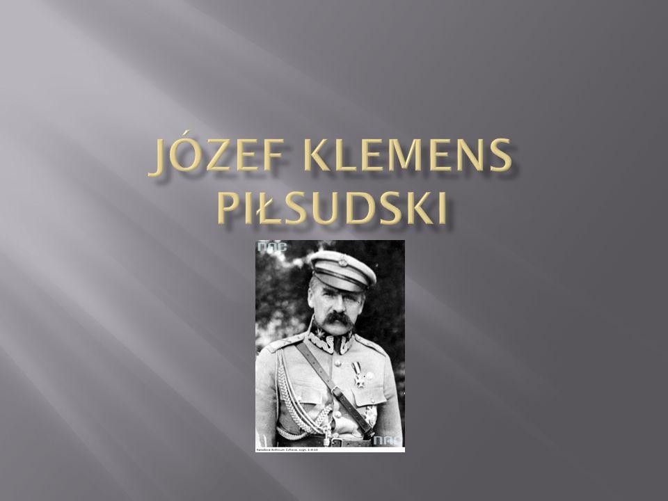 1867-1935, polityk, marszałek polski ; od 1906.Przywódca PPS-Frakcji Rewolucyjnej, 1914 zał.