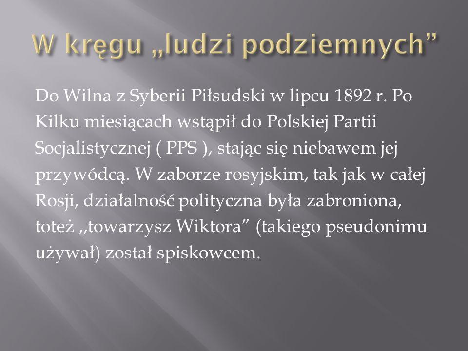 Piłsudskiemu, który w kwietniu 1900 r.