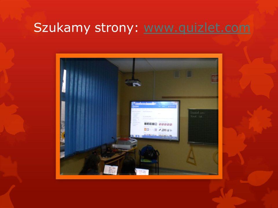 Szukamy strony: www.quizlet.comwww.quizlet.com
