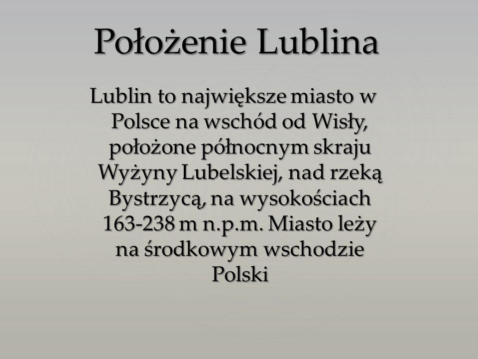 Lublin to największe miasto w Polsce na wschód od Wisły, położone północnym skraju Wyżyny Lubelskiej, nad rzeką Bystrzycą, na wysokościach 163-238 m n