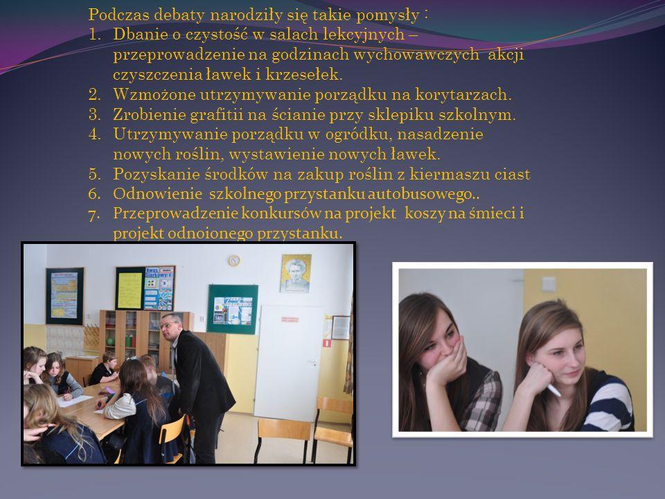 Podczas debaty narodziły się takie pomysły : 1.Dbanie o czystość w salach lekcyjnych – przeprowadzenie na godzinach wychowawczych akcji czyszczenia ła