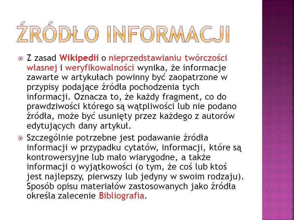 Z zasad Wikipedii o nieprzedstawianiu twórczości własnej i weryfikowalności wynika, że informacje zawarte w artykułach powinny być zaopatrzone w przypisy podające źródła pochodzenia tych informacji.