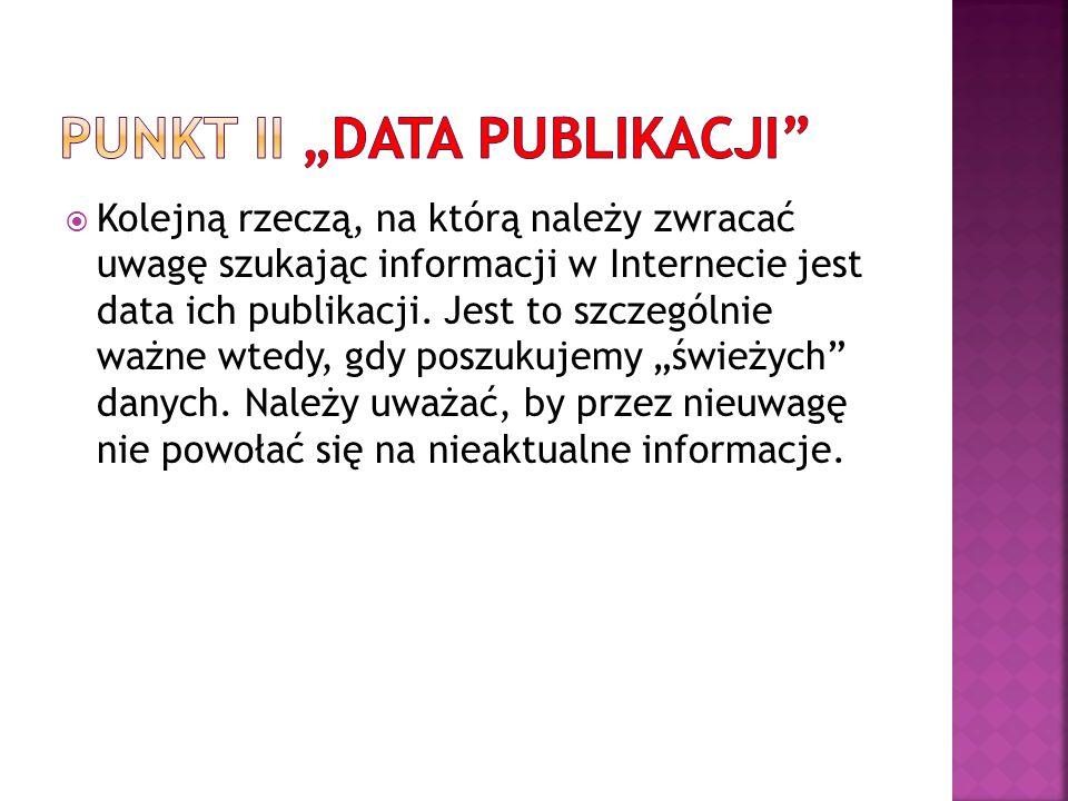 Kolejną rzeczą, na którą należy zwracać uwagę szukając informacji w Internecie jest data ich publikacji.