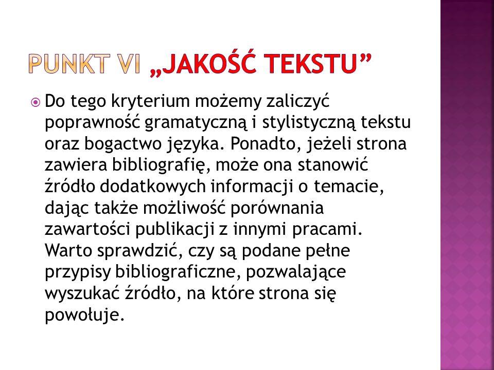 Do tego kryterium możemy zaliczyć poprawność gramatyczną i stylistyczną tekstu oraz bogactwo języka.