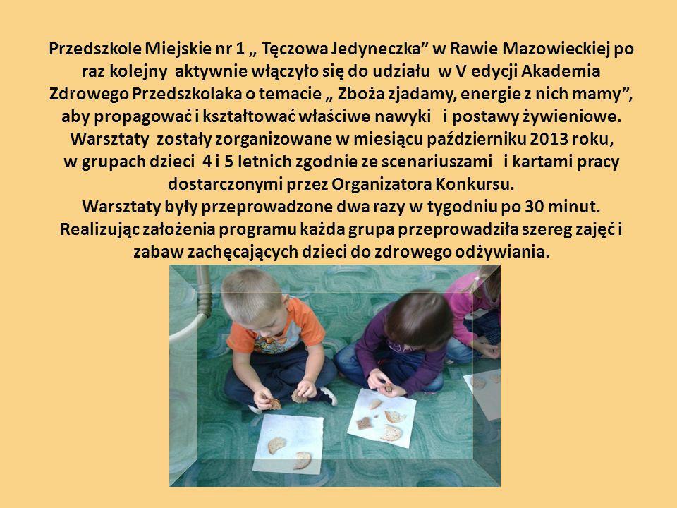 Przedszkole Miejskie nr 1 Tęczowa Jedyneczka w Rawie Mazowieckiej po raz kolejny aktywnie włączyło się do udziału w V edycji Akademia Zdrowego Przedszkolaka o temacie Zboża zjadamy, energie z nich mamy, aby propagować i kształtować właściwe nawyki i postawy żywieniowe.