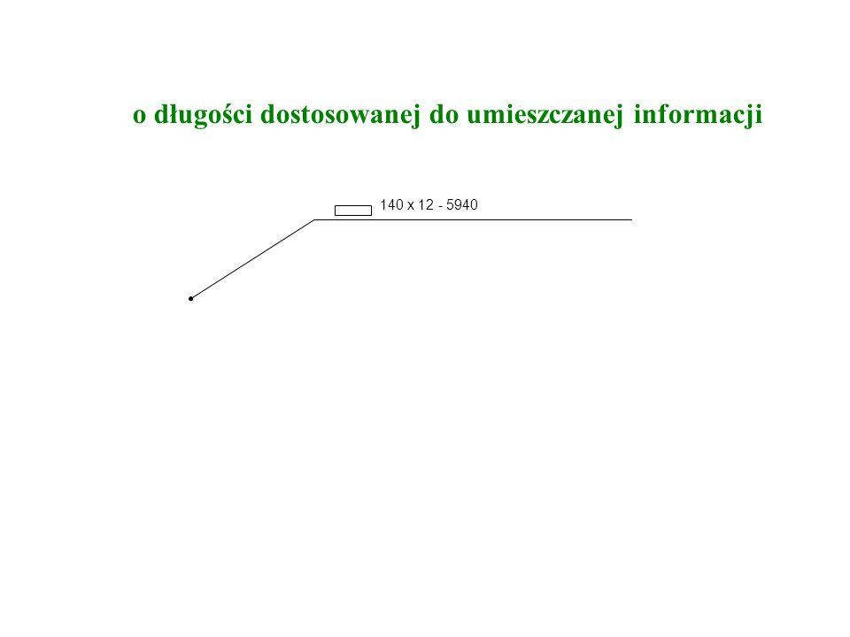 140 x 12 - 5940 o długości dostosowanej do umieszczanej informacji