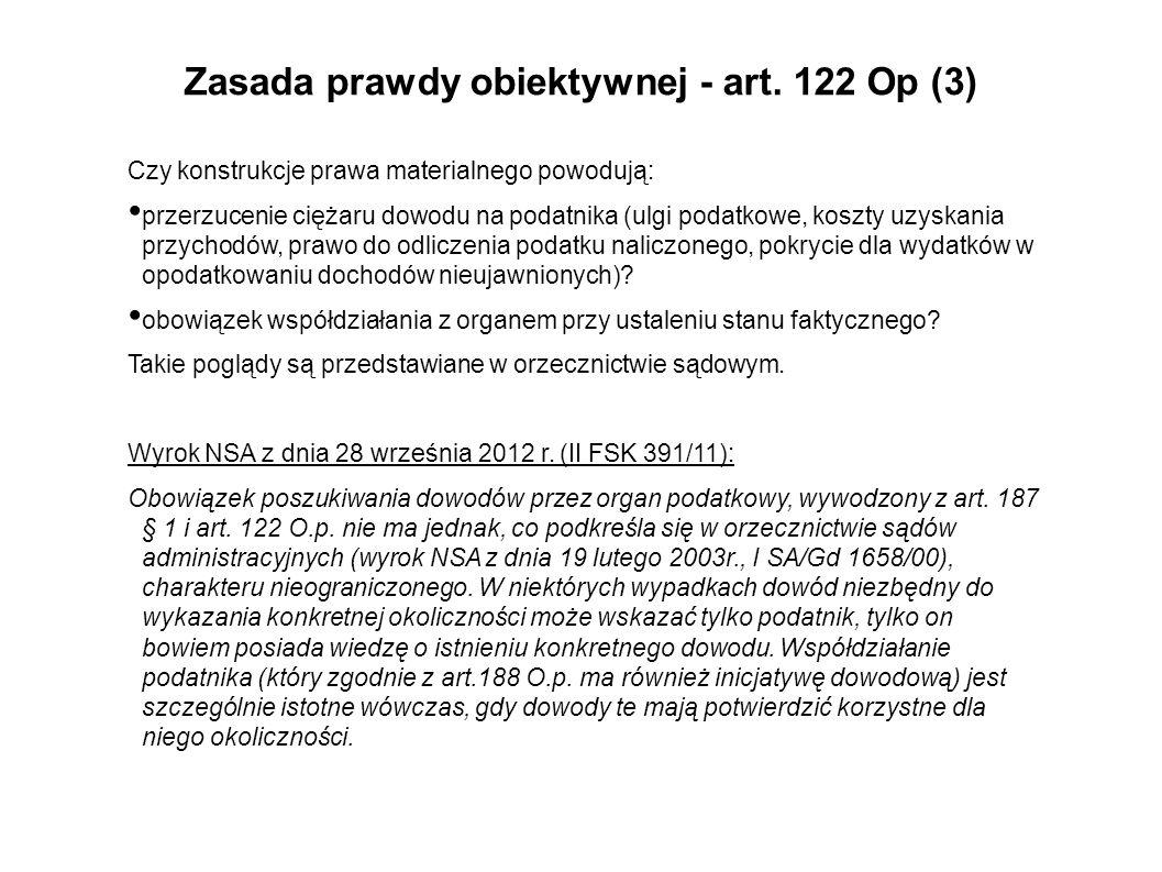 Zasada prawdy obiektywnej - art. 122 Op (3) Czy konstrukcje prawa materialnego powodują: przerzucenie ciężaru dowodu na podatnika (ulgi podatkowe, kos
