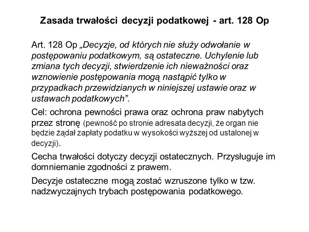 Zasada trwałości decyzji podatkowej - art.128 Op Art.