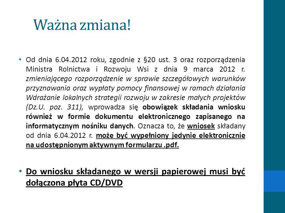 Ważna zmiana! Od dnia 6.04.2012 roku, zgodnie z §20 ust. 3 oraz rozporządzenia Ministra Rolnictwa i Rozwoju Wsi z dnia 9 marca 2012 r. zmieniającego r