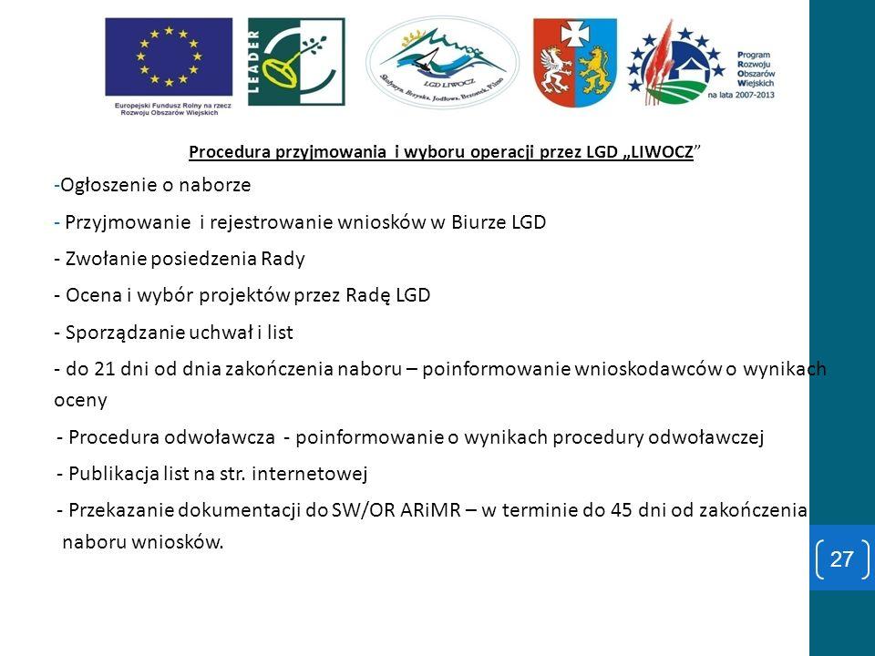 Procedura przyjmowania i wyboru operacji przez LGD LIWOCZ -Ogłoszenie o naborze - Przyjmowanie i rejestrowanie wniosków w Biurze LGD - Zwołanie posied