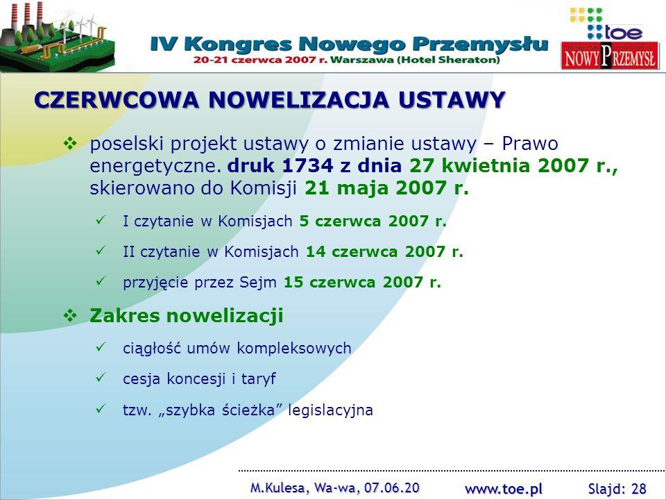 www.toe.pl CZERWCOWA NOWELIZACJA USTAWY poselski projekt ustawy o zmianie ustawy – Prawo energetyczne. druk 1734 z dnia 27 kwietnia 2007 r., skierowan