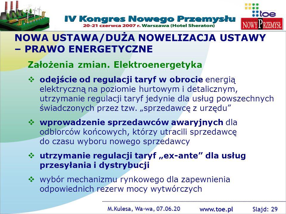 www.toe.pl NOWA USTAWA/DUŻA NOWELIZACJA USTAWY – PRAWO ENERGETYCZNE Założenia zmian. Elektroenergetyka odejście od regulacji taryf w obrocie energią e