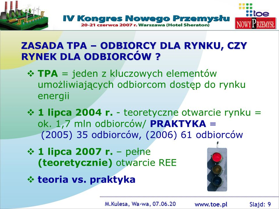 www.toe.pl NOWA USTAWA/DUŻA NOWELIZACJA USTAWY – PRAWO ENERGETYCZNE Harmonogram prac 30 czerwca 2007 r.-opracowanie tabeli zgodności z uwzględnieniem ocen i kierunków zmian przyjętych w Programie dla elektroenergetyki oraz ocen skutków regulacji dokonanych przez MG, URE i sektor 31 sierpnia 2007 r.-przygotowanie założeń zmian do PE oraz ich konsultacje i przyjęcie w MG 30 września 2007 r.