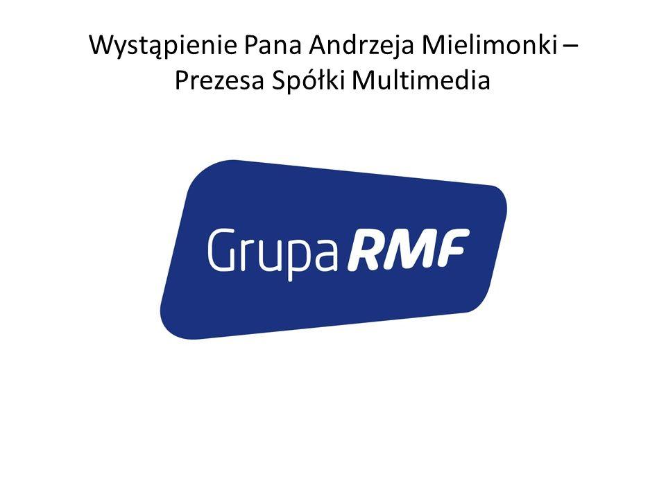 Wystąpienie Pana Andrzeja Mielimonki – Prezesa Spółki Multimedia