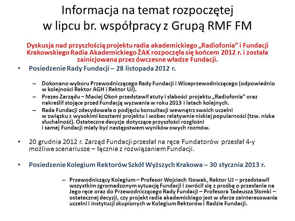 Informacja na temat rozpoczętej w lipcu br. współpracy z Grupą RMF FM Dyskusja nad przyszłością projektu radia akademickiego Radiofonia i Fundacji Kra
