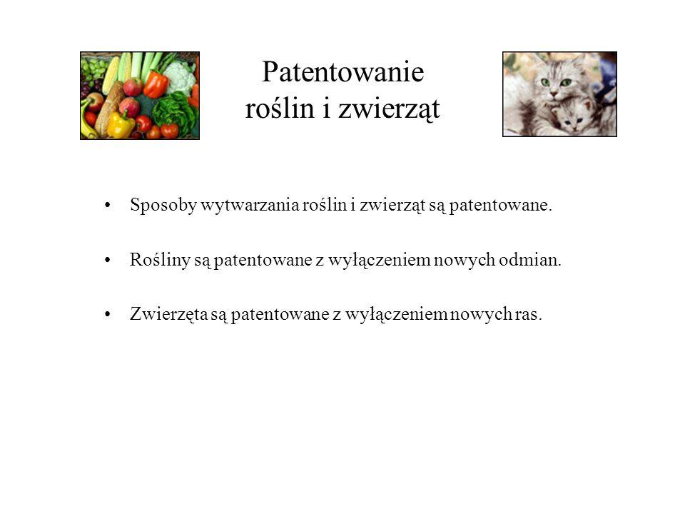 Patentowanie roślin i zwierząt Sposoby wytwarzania roślin i zwierząt są patentowane.