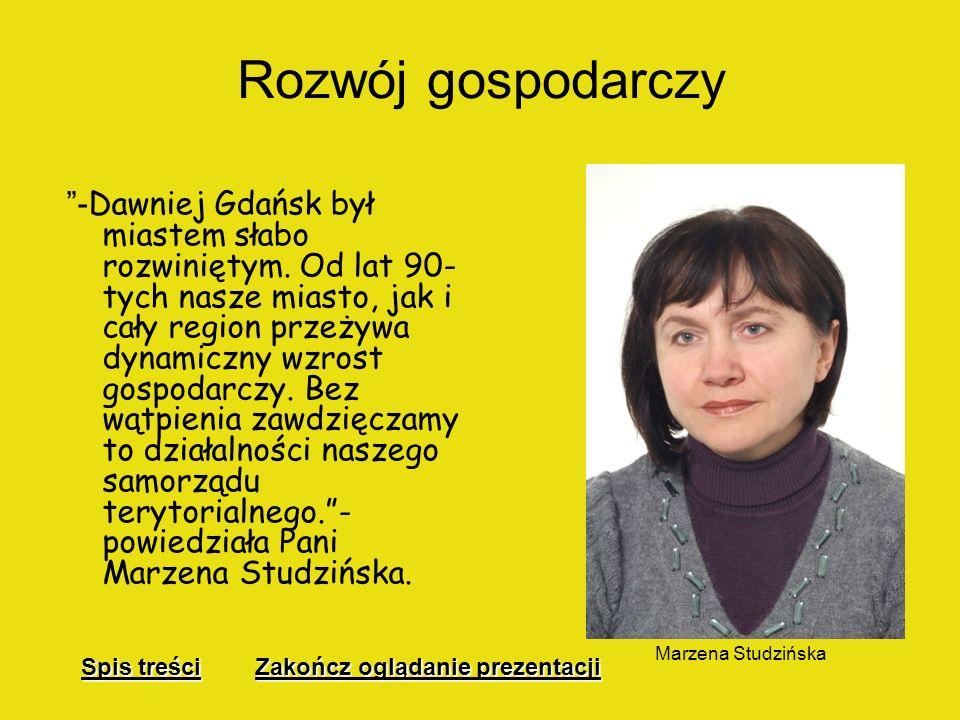 Unia dla Gdańska Członkostwo Gdańska w Unii Europejskiej to dla nas przede wszystkim okazja do zmniejszenia dystansu cywilizacyjnego, który pod względ