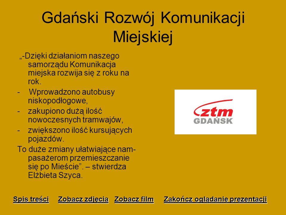 Rozwój gospodarczy - Dawniej Gdańsk był miastem słabo rozwiniętym. Od lat 90- tych nasze miasto, jak i cały region przeżywa dynamiczny wzrost gospodar