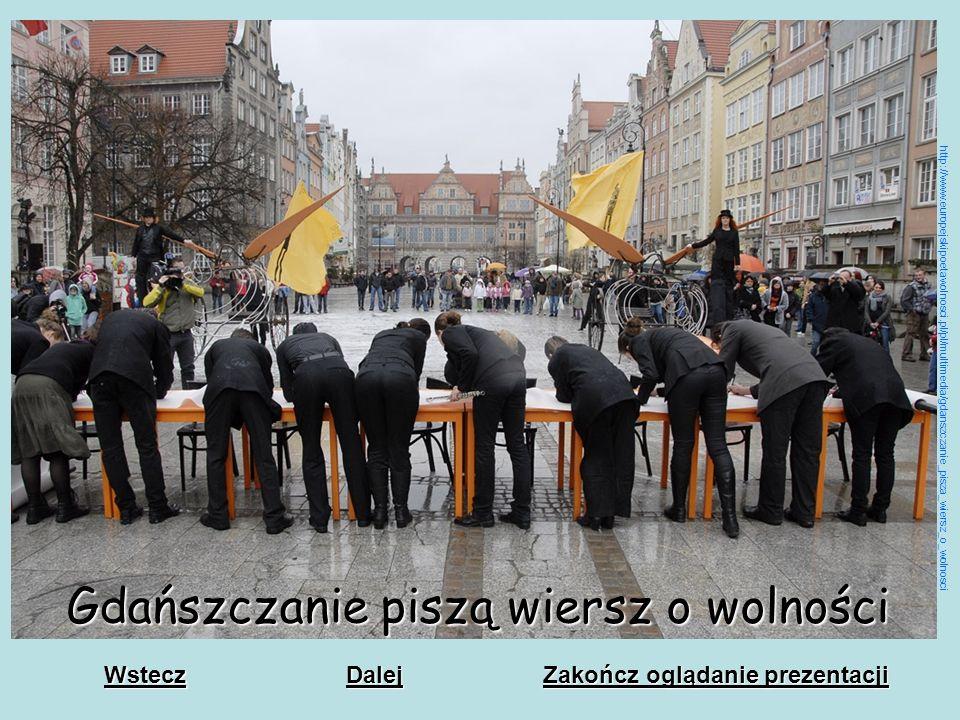 Gdańsk poetycką stolicą Europy Europejski Poeta Wolności. Dziś, władze organizują różnego rodzaju konkursy i festiwale. Jest to dowód, że gmina dokład