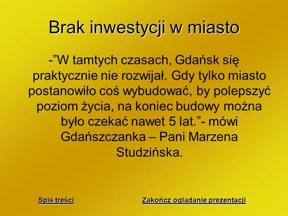 Jak jest teraz: Rozwój gospodarczy Unia dla Gdańska Rozwój komunikacji miejskiej Inwestycje Rozwój kulturalny Wstecz Zakończ oglądanie prezentacji Zak