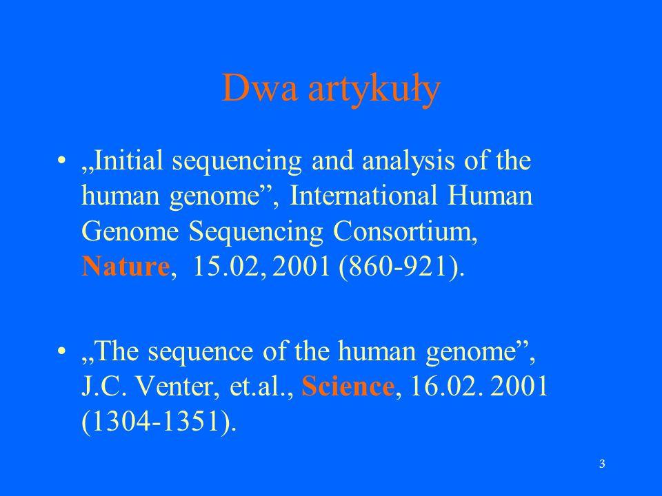43 Initial Gene Index (IGI) System Ensembl (używa Genscan, weryfikuje w oparciu o podobieństwo do białek, mRNA, EST i białkowych motywów (zawarte w bazie Pfam) dla wszystkich organizmów).