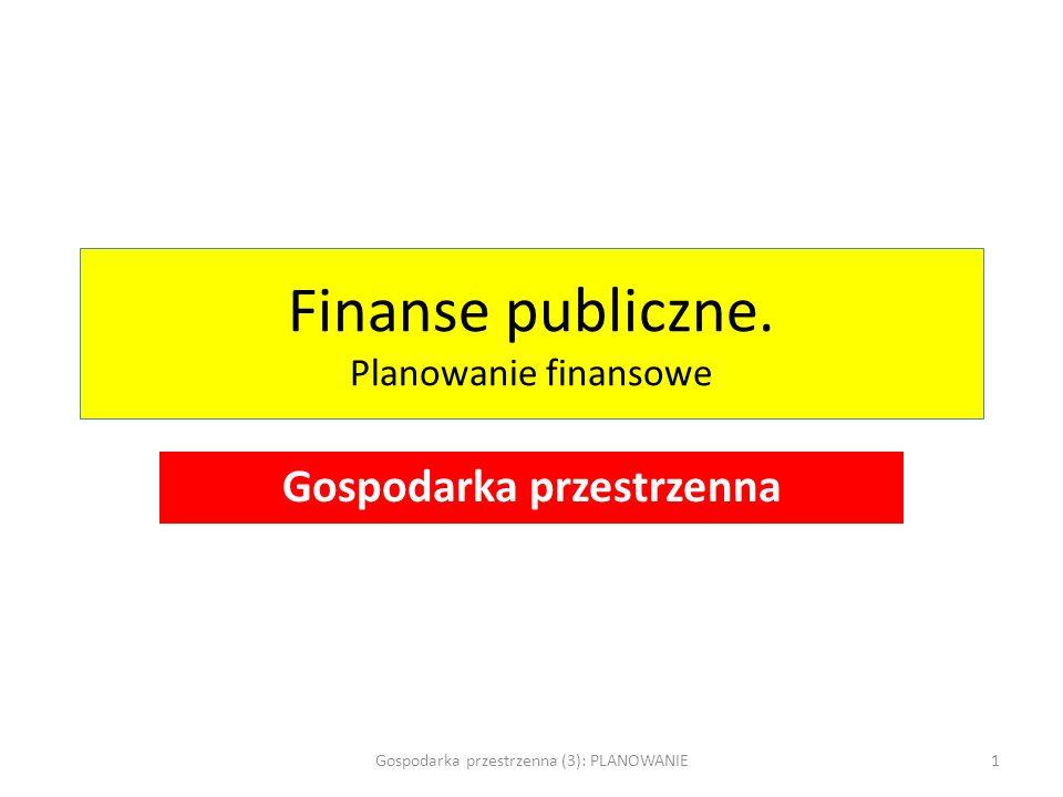 Finanse publiczne. Planowanie finansowe Gospodarka przestrzenna Gospodarka przestrzenna (3): PLANOWANIE1