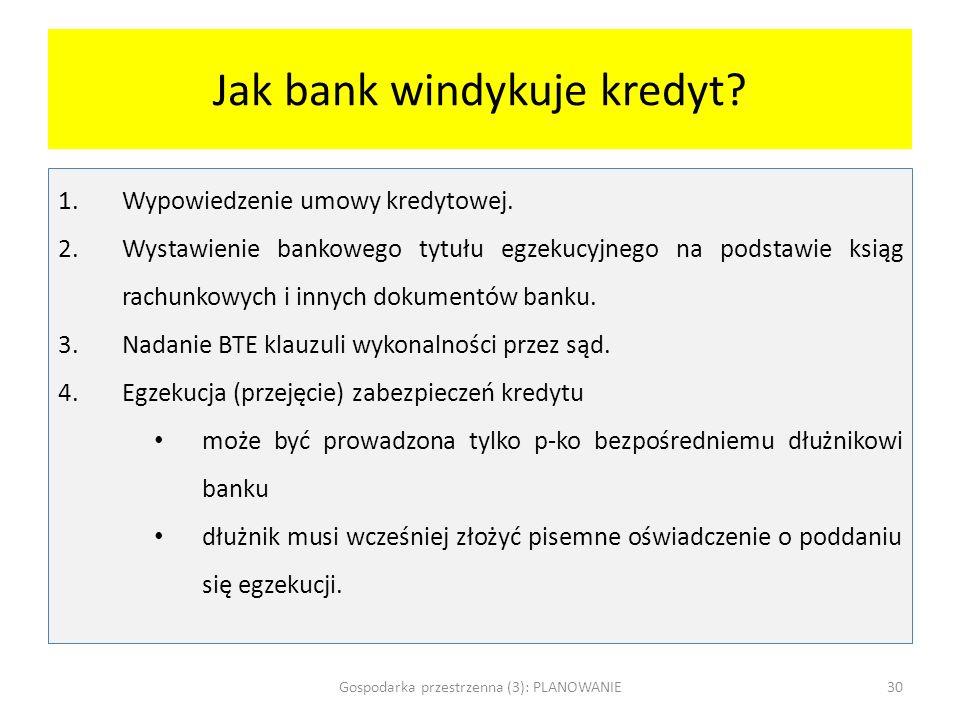 Jak bank windykuje kredyt? 1.Wypowiedzenie umowy kredytowej. 2.Wystawienie bankowego tytułu egzekucyjnego na podstawie ksiąg rachunkowych i innych dok