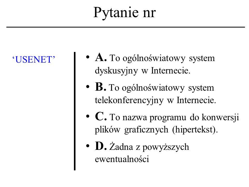 Pytanie nr TCP/IP A. To uniwersalny protokół dyplomatyczny.