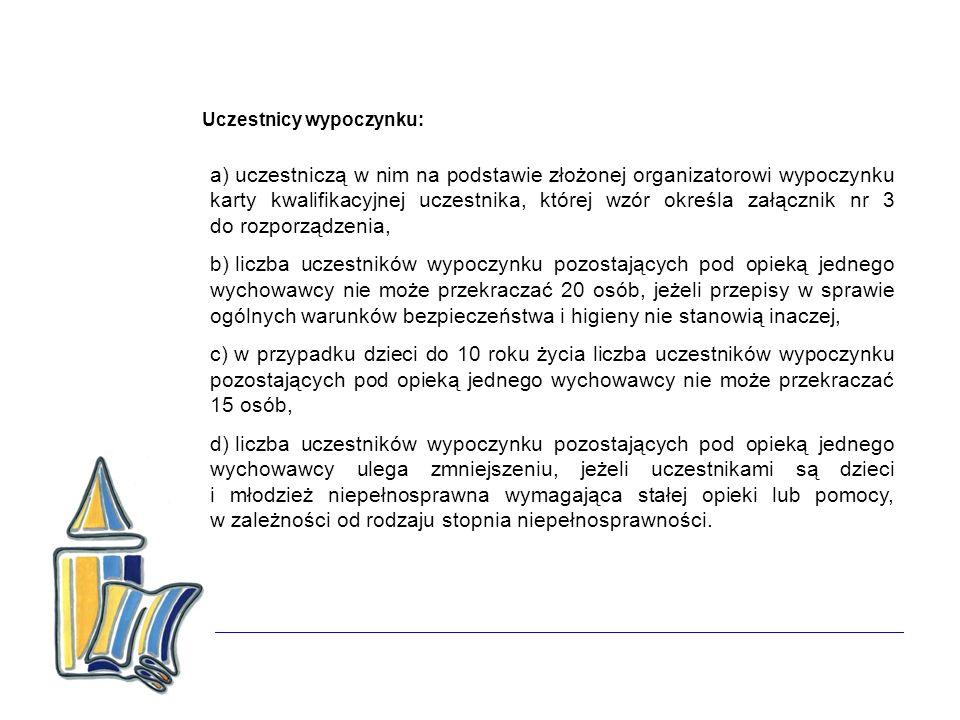 Uczestnicy wypoczynku: a) uczestniczą w nim na podstawie złożonej organizatorowi wypoczynku karty kwalifikacyjnej uczestnika, której wzór określa załą