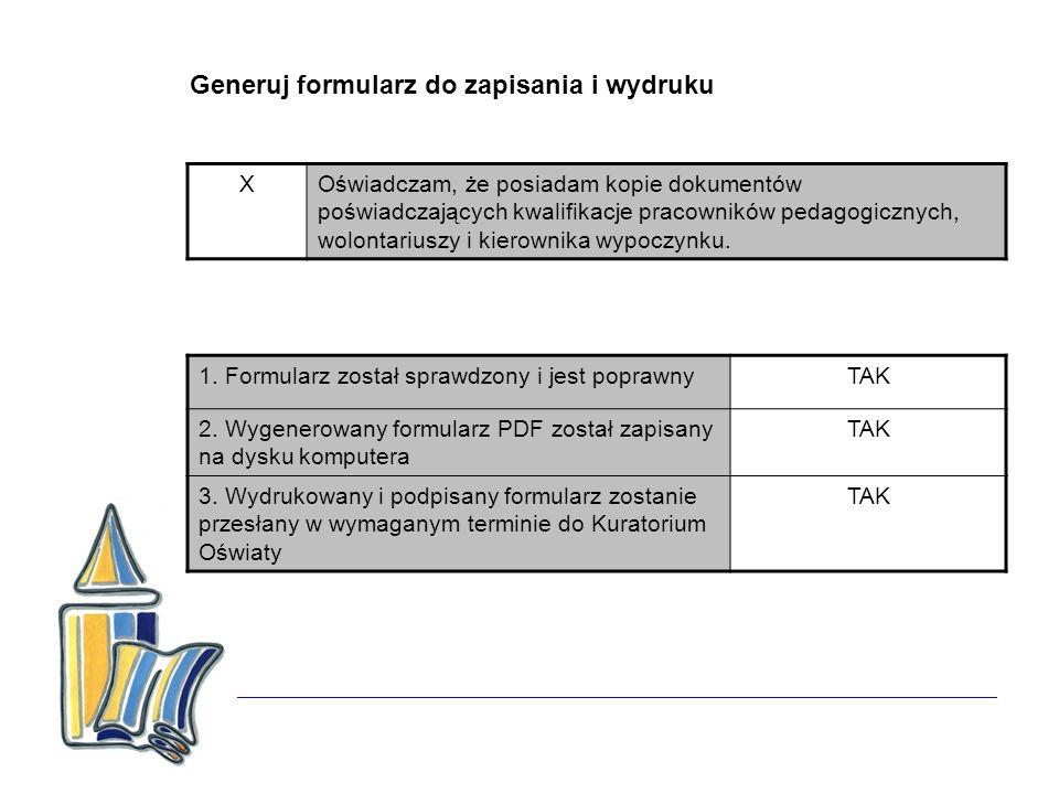 Generuj formularz do zapisania i wydruku 1. Formularz został sprawdzony i jest poprawnyTAK 2. Wygenerowany formularz PDF został zapisany na dysku komp