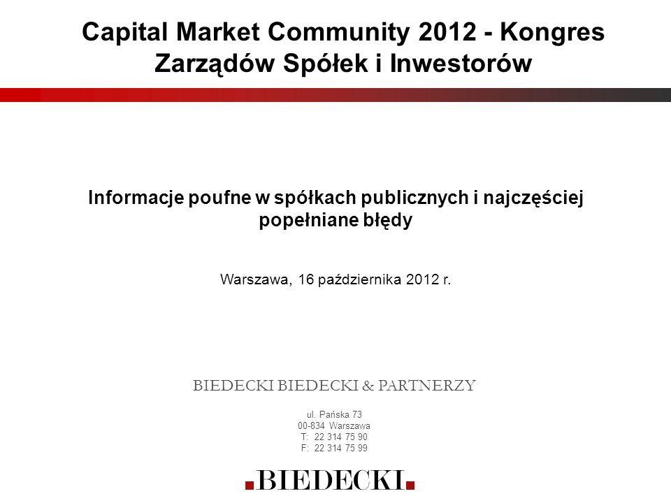 Informacje poufne w spółkach publicznych i najczęściej popełniane błędy Warszawa, 16 października 2012 r. Capital Market Community 2012 - Kongres Zarz