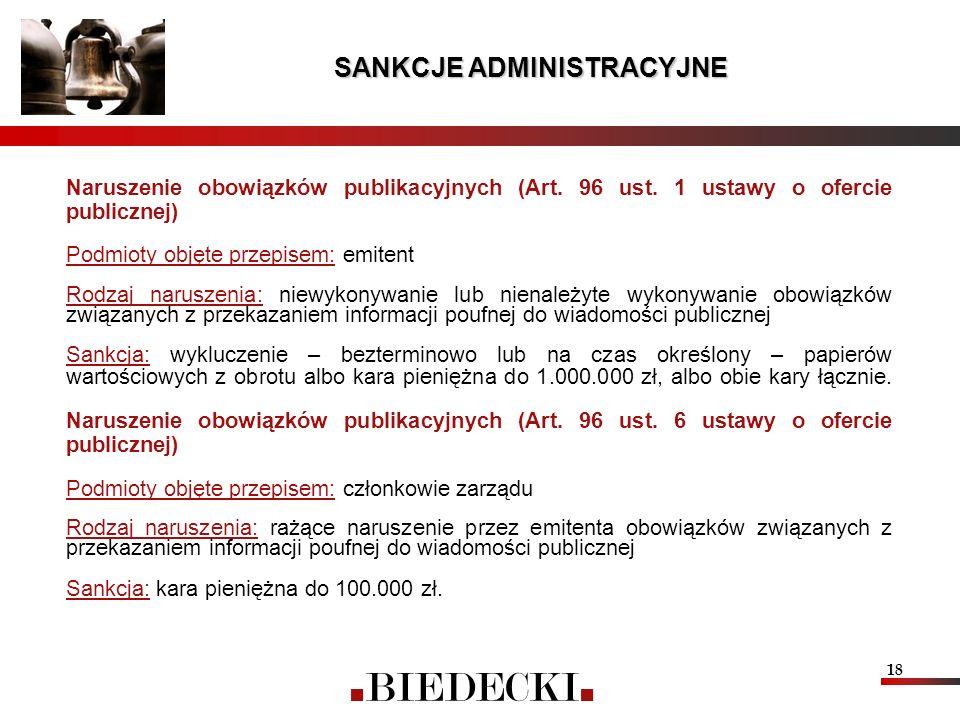 18 Naruszenie obowiązków publikacyjnych (Art. 96 ust. 1 ustawy o ofercie publicznej) Podmioty objęte przepisem: emitent Rodzaj naruszenia: niewykonywa