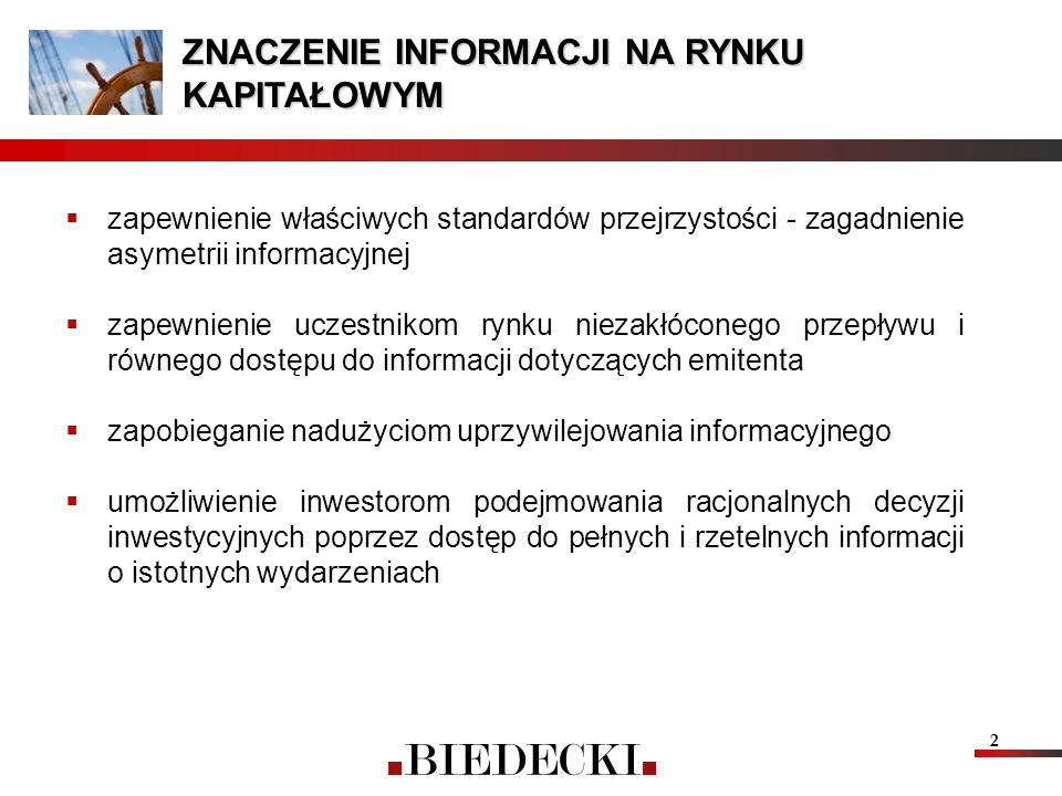 2 ZNACZENIE INFORMACJI NA RYNKU KAPITAŁOWYM zapewnienie właściwych standardów przejrzystości - zagadnienie asymetrii informacyjnej zapewnienie uczestn