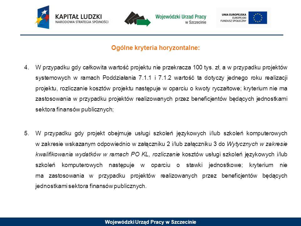Wojewódzki Urząd Pracy w Szczecinie Ogólne kryteria horyzontalne: 4.