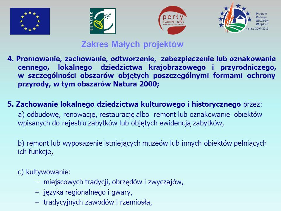 4. Promowanie, zachowanie, odtworzenie, zabezpieczenie lub oznakowanie cennego, lokalnego dziedzictwa krajobrazowego i przyrodniczego, w szczególności