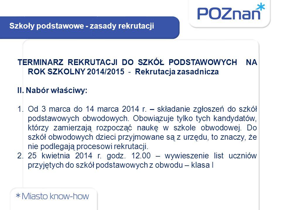 TERMINARZ REKRUTACJI DO SZKÓŁ PODSTAWOWYCH NA ROK SZKOLNY 2014/2015 - Rekrutacja zasadnicza II. Nabór właściwy: 1.Od 3 marca do 14 marca 2014 r. – skł