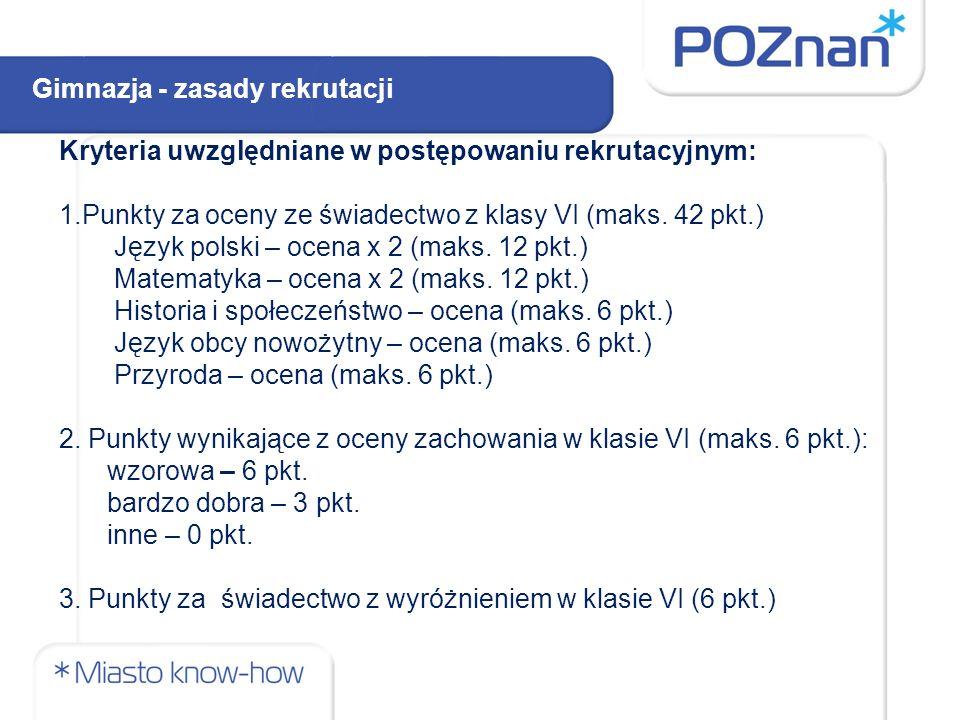 Kryteria uwzględniane w postępowaniu rekrutacyjnym: 1.Punkty za oceny ze świadectwo z klasy VI (maks. 42 pkt.) Język polski – ocena x 2 (maks. 12 pkt.