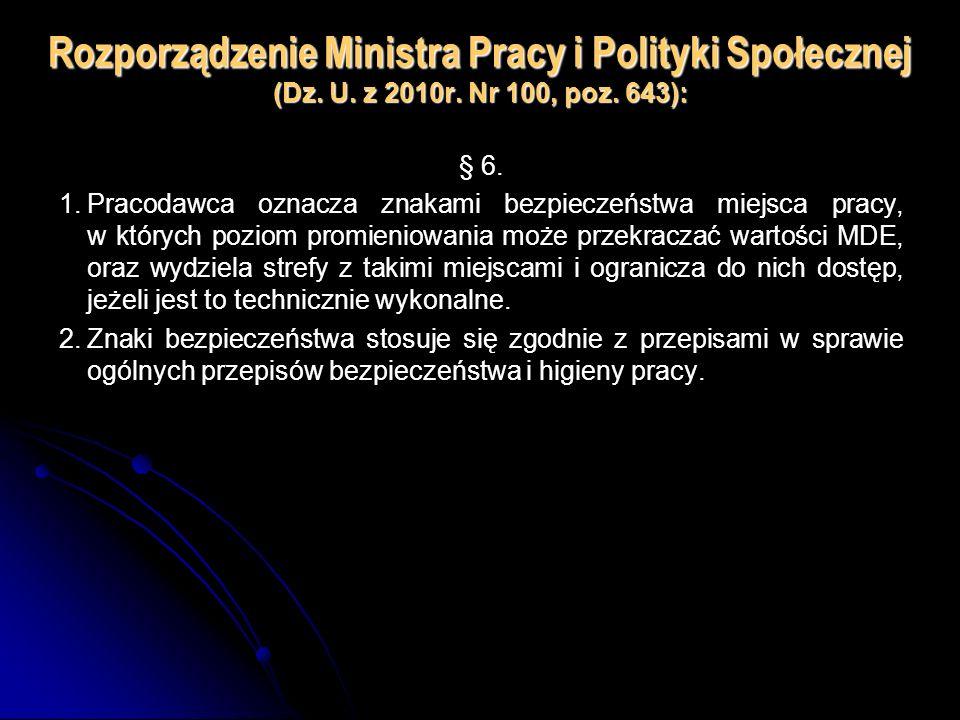 Rozporządzenie Ministra Pracy i Polityki Społecznej (Dz. U. z 2010r. Nr 100, poz. 643): § 6. 1.Pracodawca oznacza znakami bezpieczeństwa miejsca pracy