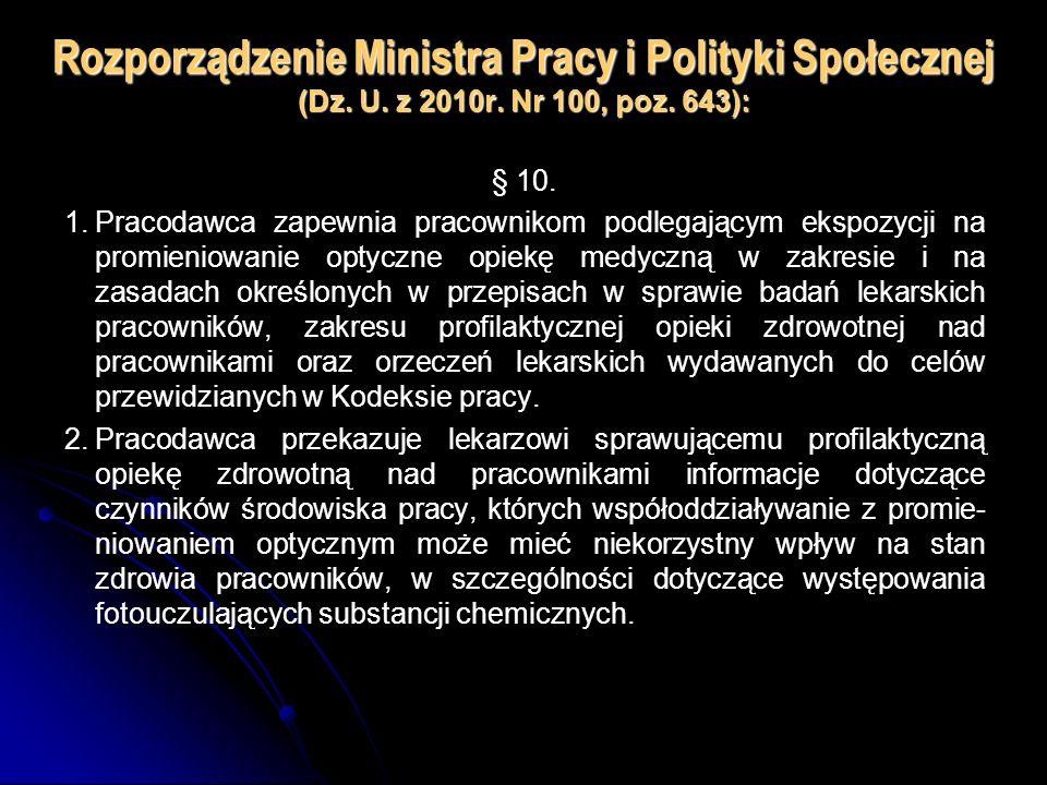 Rozporządzenie Ministra Pracy i Polityki Społecznej (Dz. U. z 2010r. Nr 100, poz. 643): § 10. 1.Pracodawca zapewnia pracownikom podlegającym ekspozycj