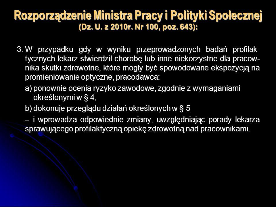 Rozporządzenie Ministra Pracy i Polityki Społecznej (Dz. U. z 2010r. Nr 100, poz. 643): 3.W przypadku gdy w wyniku przeprowadzonych badań profilak- ty