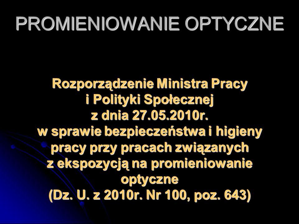 Rozporządzenie Ministra Pracy i Polityki Społecznej z dnia 27.05.2010r. w sprawie bezpieczeństwa i higieny pracy przy pracach związanych z ekspozycją