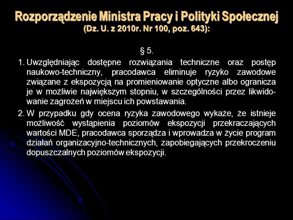 Rozporządzenie Ministra Pracy i Polityki Społecznej (Dz. U. z 2010r. Nr 100, poz. 643): § 5. 1.Uwzględniając dostępne rozwiązania techniczne oraz post