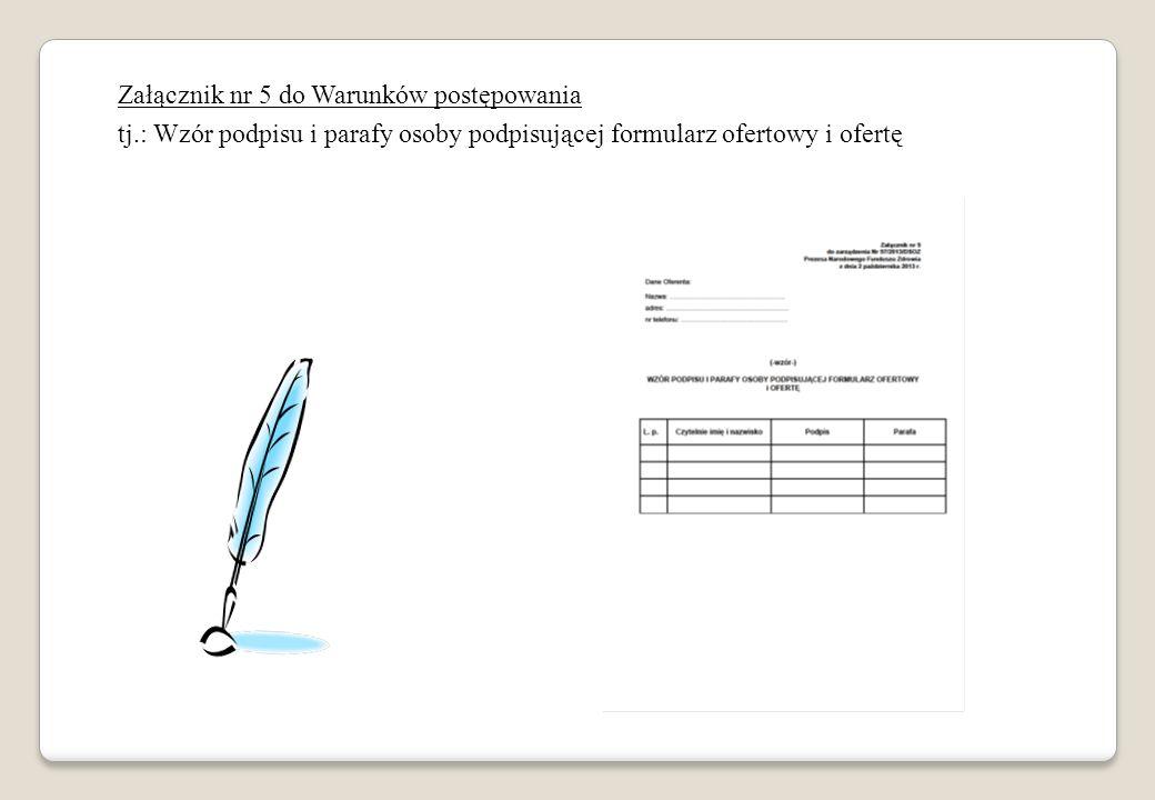Załącznik nr 5 do Warunków postępowania tj.: Wzór podpisu i parafy osoby podpisującej formularz ofertowy i ofertę