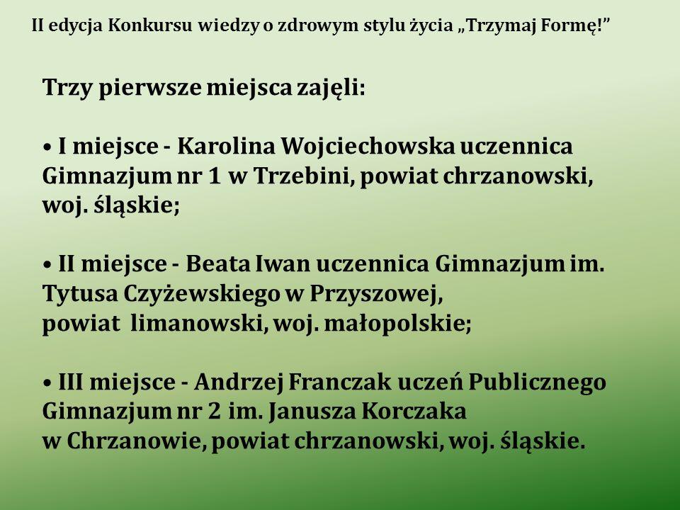 Trzy pierwsze miejsca zajęli: I miejsce - Karolina Wojciechowska uczennica Gimnazjum nr 1 w Trzebini, powiat chrzanowski, woj. śląskie; II miejsce - B