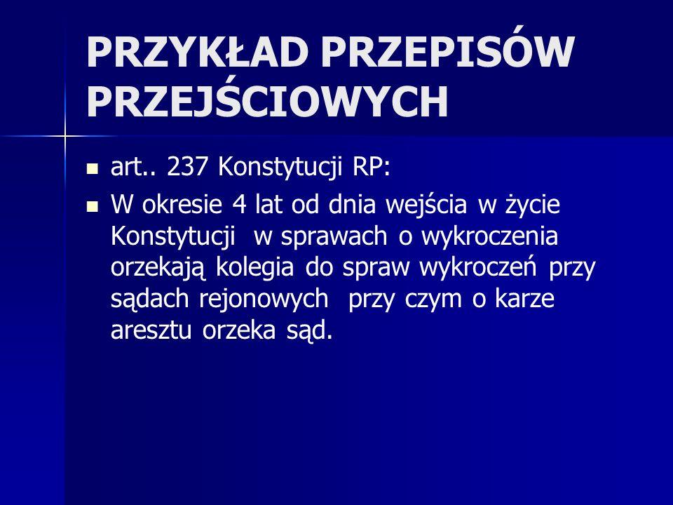 PRZYKŁAD PRZEPISÓW PRZEJŚCIOWYCH art..