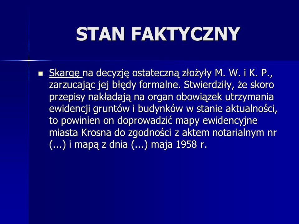 STAN FAKTYCZNY Skargę na decyzję ostateczną złożyły M.