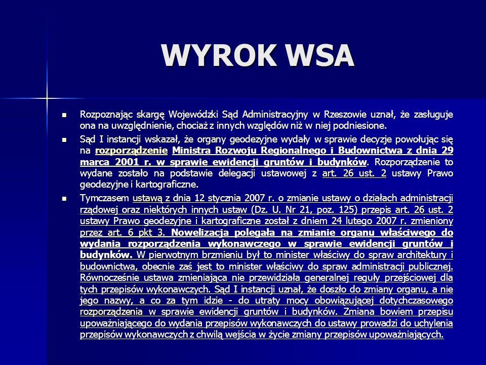 WYROK WSA Rozpoznając skargę Wojewódzki Sąd Administracyjny w Rzeszowie uznał, że zasługuje ona na uwzględnienie, chociaż z innych względów niż w niej