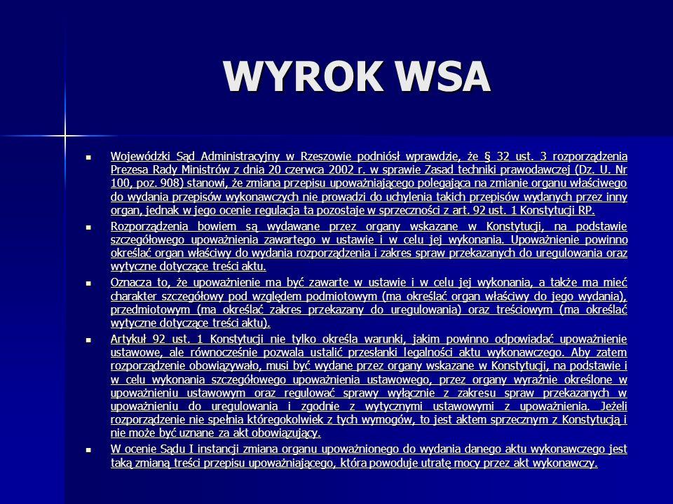 WYROK WSA Wojewódzki Sąd Administracyjny w Rzeszowie podniósł wprawdzie, że § 32 ust. 3 rozporządzenia Prezesa Rady Ministrów z dnia 20 czerwca 2002 r