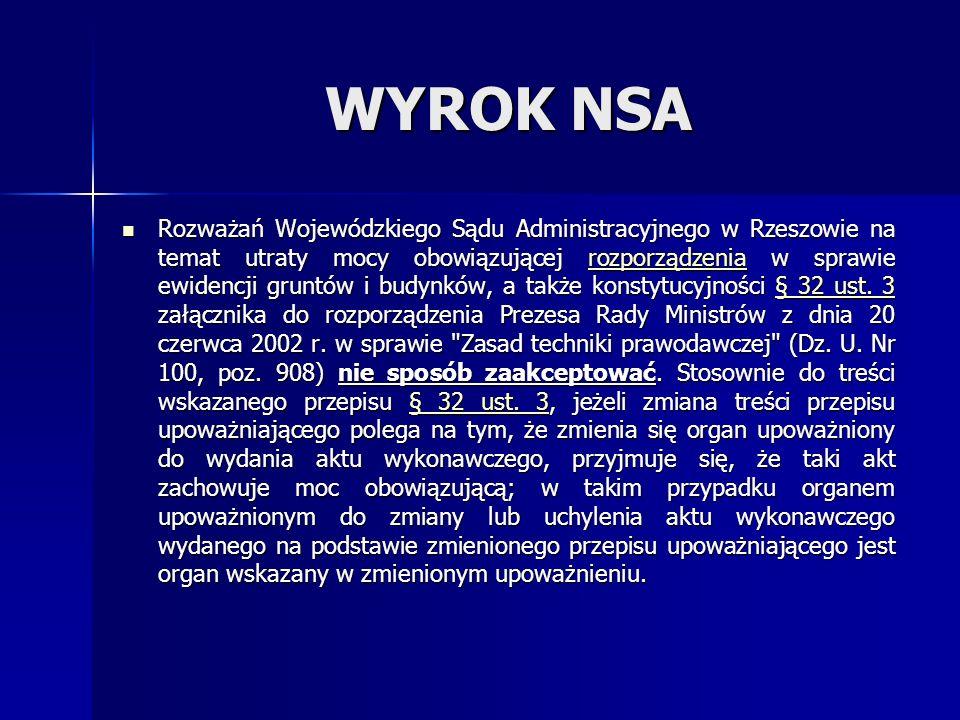 WYROK NSA Rozważań Wojewódzkiego Sądu Administracyjnego w Rzeszowie na temat utraty mocy obowiązującej rozporządzenia w sprawie ewidencji gruntów i budynków, a także konstytucyjności § 32 ust.